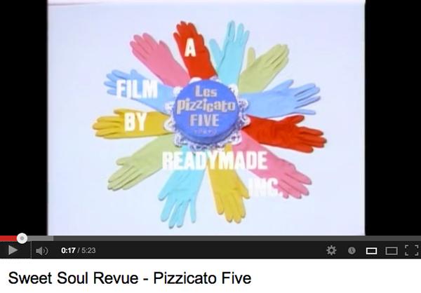 Sweet_Soul_Revue_-_Pizzicato_Five_-_YouTube
